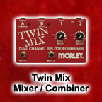 Morley Twin Mix Mixer/Combiner